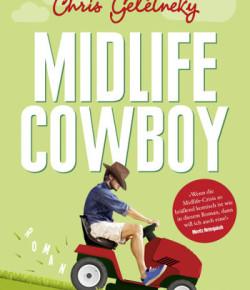 """Krise oder Buch? """"Chris Geletnekys Midlife-Cowboy"""""""